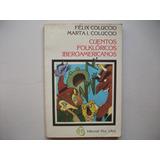 Cuentos Folklóricos Iberoamericanos - Félix Y Marta Coluccio