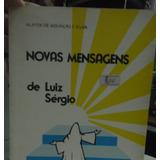 Novas Mensagens De Luiz Sérgio - Alayde De Assunção E Silva