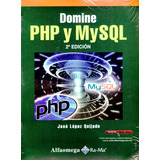 Domine Php Y Mysql 2/ed - Jose Lopez Quijado / Alfaomega