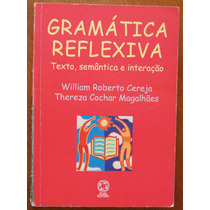 Livro Gramática Reflexiva William Roberto Cereja Thereza
