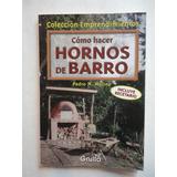 Como Hacer Hornos De Barro - Pedro M. Molina