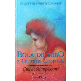 Livro Guy De Maupassant - Bola De Sebo / Outros Contos