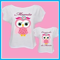 Kit Blusa Tal Mãe Tal Filha Coruja, Camisetas Femininas