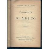 Francisco Lopez De Gomara Conquista De Mejico Tomo Ii Libro