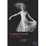 La Colina De Los Suenos - Arthur Machen - Libro