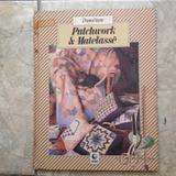 Livro Ponto & Arte Patchwork & Matelassê Editora Globo 1985