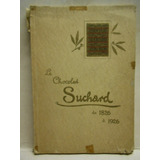 Le Chocolat Suchard Chocolate Suizo Centenario 1826 1926