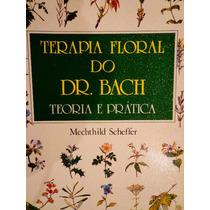 Terapia Floral Do Dr. Bach Teoria E Prática Mechthild Scheff