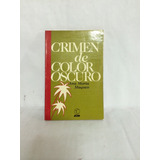 Crimen De Color Oscuro 1 Vol Ana María Maqueo