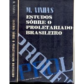 Livro Estudos Sobre O Proletariado Brasileiro M Vinhas