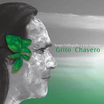 Sergio Galleguillo Y Los Amigos - Grito Chayero