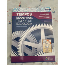 Tempos Modernos, Tempos De Sociologia - Manual Do Professor