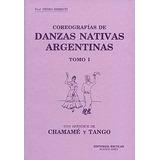 Coreografías De Danzas Nativas Argentinas Tomo 1,2,3,4