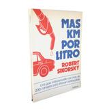 Mas Km Por Litro Robert Sikorsky Como Ahorrar Combustible