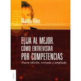 Elija Al Mejor Como Entrevistar Por Comp - Martha Alles