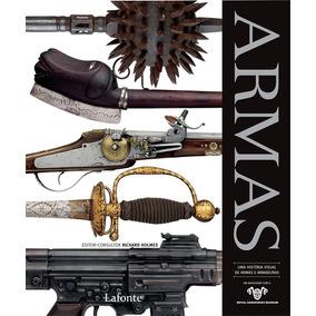 Armas Uma História Visual De Armas E Armaduras