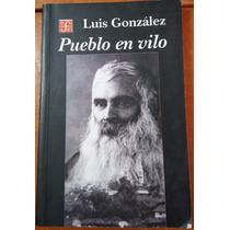 Pueblo En Vilo, Luis González Y González, Fce 2004
