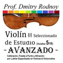 Violín 4/4 - Estudio Avanzado - Prof. Dmitry Rodnoy