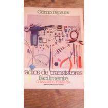 Como Reparar Radios De Transistores Facilmente , Año 1983