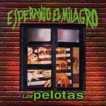Las Pelotas - Esperando El Milagro - Los Chiquibum