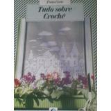Tudo Sobre Crochê - Ponto E Arte - Editora Globo