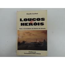 Livro Loucos E Heróis Curiosidades Da História Da Aviação