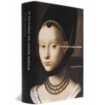 Livro O Outono Da Idade Média Johan Huizinga Cosac Naify