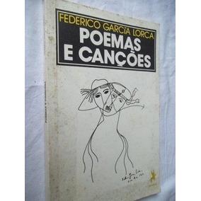 Livro - Federico Garcia Lorca - Poemas E Canções