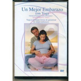Dvd Un Mejor Embarazo Con Yoga Una Experiencia Para Recordar
