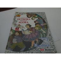 Livro Historias De Outrora Agora Moderna Usado R.073