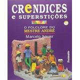 Crendices E Superstições (folclore Do Mestre André) Sem C...