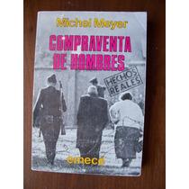 Compraventa De Hombres-hechos Reales-michel Meyer-emece-maa