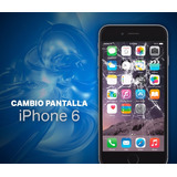 Pantalla Iphone 6 Instalada Myphonexpress