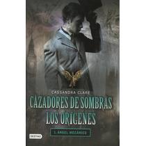 Trilogía Cazadores De Sombras Los Orígenes Envío Gratis Dhl