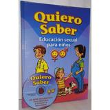 Libro Quiero Saber: Educación Sexual Para Niños Cd