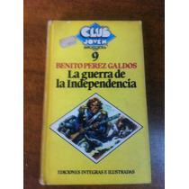 La Guerra De Independencia / Benito Perez Galdos