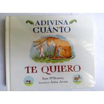 Adivina Cuanto Te Quiero ... Sam Mcbratney Tapa Dura Dhl