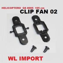 Clip Fan N2- Peças Para Big Helicopt 8005