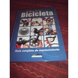 El Libro De La Bicicleta - Guía Completa De Mantenimiento
