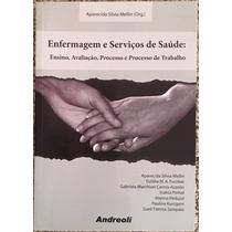 Livro Enfermagem E Serviços De Saúde - Aparecida S. Mellin.