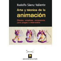Arte Y Tecnica De La Animacion - Rodolfo Saenz Valiente Dlf