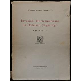 Invasión Norteamericana En Tabasco, Mestre Ghigliazza. 1948