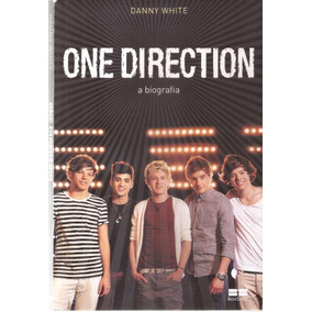 Livro One Direction A Biografia Danny Whate.