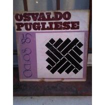 Osvaldo Pugliese - Ciclos ´85 - Lp Disco Vinilo - Ex-
