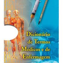 Dicionario De Termos Médicos E De Enfermagem - Ebook!