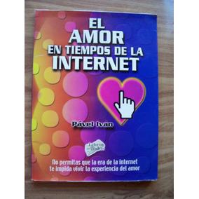 El Amor En Tiempos Dela Internet-pável Ivan-ed-l.p/todos-maa