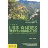 Viaje A Los Andes Septentrionales: (perú, Ecuador, Colombia