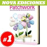 Patchwork, Aplicacion, Tecnicas, Patrones. Nuevo Y Original