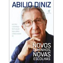 Livro Novos Caminhos, Novas Escolhas - Abilio Diniz