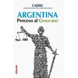 Argentina Proceso Al Genocidio- Eduardo Luis Duhalde Colihue